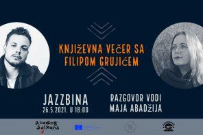 Reading Balkans Sarajevo 2021: Književna večer sa Filipom Grujićem
